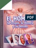 El Hombre - Su Origen, Su Historia Y Su Destino - Werner Schroeder