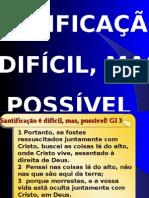 SANTIFICAÇÃO É DIFÍCIL, MAS POSSÍVEL