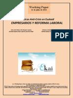 Políticas Anti-Crisis en Euskadi. EMPRESARIOS Y REFORMA LABORAL (Es) Anti-Crisis Policy in the Basque Country. BUSINESSMEN AND LABOR LAW REFORM (Es) Krisiaren Aurkako Politikak Euskadin. ENPRESARIAK ETA LAN ERREFORMA (Es)