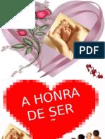 A HONRA DE SER MÃE