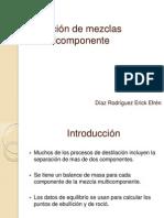Destilación de mezclas de multicomponente