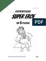 Diventa un Super Eroe in 5 passi