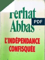 Ferhat Abbas - L'indépendance confisquée