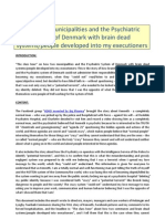 How two municipalities and the Psychiatric System of Denmark with brain dead systems/people developed into my executioners