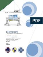 Domatic Life
