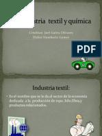 La industria  textil y química