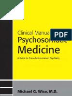 Psychosomatic Medicine Michael G. Wise, M.D. James R. Rundell, M.D.