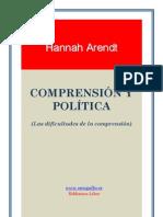Arendt Hannah - Comprension y Politica