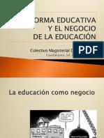 LA REFORMA EDUCATIVA Y EL NEGOCIO DE LA EDUCACIÖN