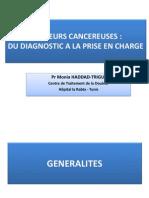 DOULEURS CANCEREUSES :  DU DIAGNOSTIC A LA PRISE EN CHARGE  Pr Monia HADDAD-TRIGUI  Centre de Traitement de la Douleur  Hôpital la Rabta - Tunis