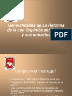 Generalidades de La Reforma de la Ley Orgánica