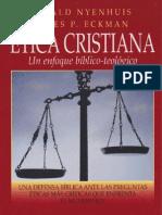 Gerald Nyenhuis y James P. Eckman - Etica Cristiana, Un Enfoque Biblico-Teologico