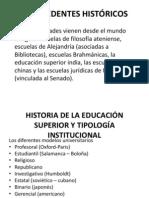 EDUCACI'ON SUPERIOR EN EL MUNDO ANTECEDENTES HISTÓRICOS