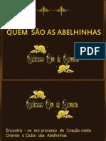 QUEM  SÃO  AS  ABELHINHAS