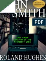 John Smith Last Known Survivor of the Microsoft Wars