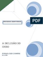 Processos Identitários. Inclusão dos Idosos