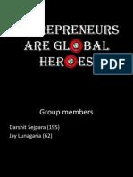Entrepreneurs as Global Heroes