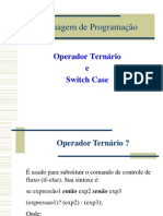 Aula 09 - Operador Ternário e Switch case