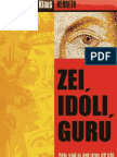 Zei, Idoli, Guru - Pentru Sectari