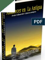 Amanecer En La Antigua capítulo 1 Iván Eduardo Lópezcampos