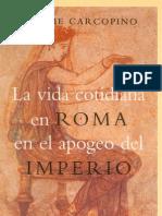 Carcopino Jerome - La Vida Cotidiana en Roma en El Apogeo