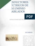 CONDUCTORES ELÉCTRICOS DE ALUMINIO AISLADOS