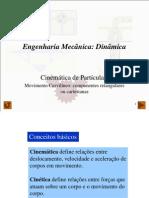 Aulas 9 e 10 - Cinemática partículas-componentes cartesianas