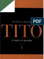 Tito - A Profecia de Jerusalém - Vol. 1 - Jean-François Nahmias