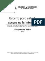 ESCRITO PARA USTED, AUNQUE NO LE INTERESE - antología de textos periodísticos