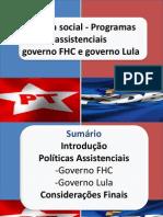 Politica Social -Programas Assistenciais Fhc Lula