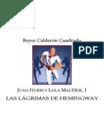 Calderon Cuadrado Reyes - Iturri Y Machor 01 - Las Lagrimas de Hemingway