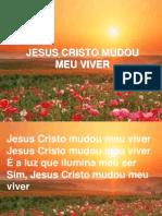 Jesus Cristo Mudou Meu Viver