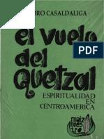 Casaldaliga, Pedro - El Vuelo Del Quetzal