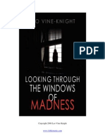 Looking Through the Windows of Madness