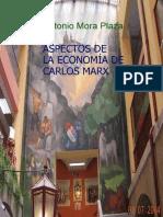 130089073 Mora Plaza Antonio Aspectos de La Economia de Carlos Marx Critica Sobre Los Fundamentos 2012