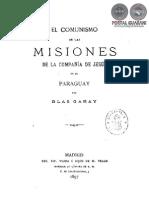 EL COMUNISMO DE LAS MISIONES DE LA COMPAÑIA DE JESUS EN EL PARAGUAY - BLAS GARAY - 1897 - PORTALGUARANI