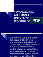 Evangelico Cristiano Creyente o Discipulo