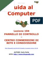 Guida al Computer - Lezione 104 - Pannello di Controllo - Centro connessioni di rete e condivisione
