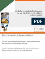 Gestão da Continuidade de Negócios e as Normas ABNT NBR 15999-1:2007 e BS 25999-2:2007