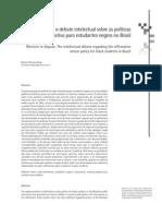 GOSS, Karine Pereira. Retóricas em disputa - o debate entre intelectuais em relação às políticas de ação afirmativa para estudantes negros no Brasil   (artigo)