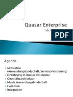 09_Quasar Enterprise (Siehe Sd&m Vortrag)