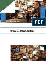 O que é favela