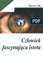 Werner Gitt - Czlowiek Fascynujaca Istota