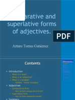 Comparative and superlative adjetives.