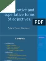 Comparative and superlative adjetives.