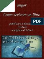 Angor - Come Scrivere Un Libro Pubblicare e Distribuire GRATIS