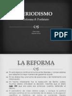 PERIODISMO, Reforma y Porfiriato.