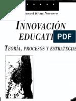 Rivas Navarro, Manuel. La innovación educativa. Teorías, procesos y estrategias