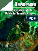 Never Unprepared - The Complete Game Master's Guide To Session Prep.pdf