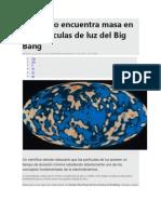 Científico encuentra masa en las partículas de luz del Big Bang.docx